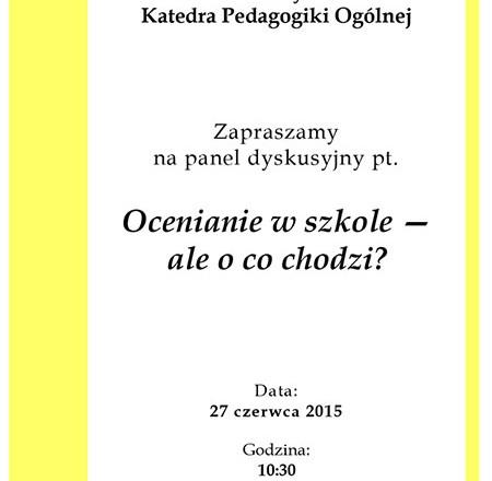 Panel dyskusyjny pt. Ocenianie w szkole – ale o co chodzi? – zaproszenie!