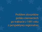 PROMOCJA KSIĄŻKI: Problem stosunków polsko-niemieckich po traktacie z 1991 roku z perspektywy regionalnej – ZAPROSZENIE